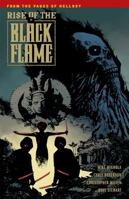 Rise of the Black Flame - Mignola, Michael, and Roberson, Chris, and Mitten, Christopher (Illustrator)