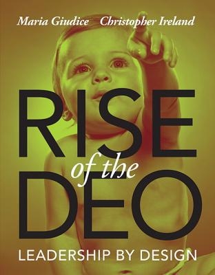 Rise of the DEO: Leadership by Design - Giudice, Maria
