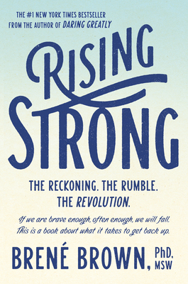 Rising Strong: The Reckoning. the Rumble. the Revolution. - Brown, Brene, PhD, Lmsw