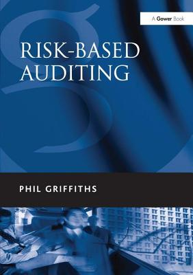 Risk-Based Auditing - Griffiths, Phil