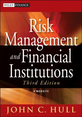 Risk Management and Financial Institutions: + Web Site - Hull, John
