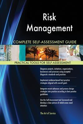 Risk Management Complete Self-Assessment Guide - Blokdyk, Gerardus