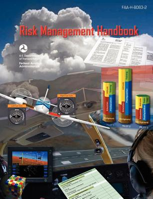 Risk Management Handbook (Faa-H-8083-2) - Flight Standards Service, and U S Department of Transportation, and Federal Aviation Administration