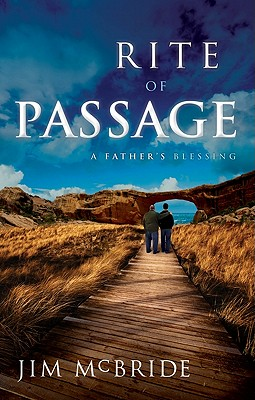 Rite of Passage: A Father's Blessing - McBride, Jim, and Catt, Michael (Foreword by)