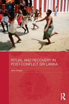 Ritual and Recovery in Post-conflict Sri Lanka: Eloquent Bodies - Derges, Jane