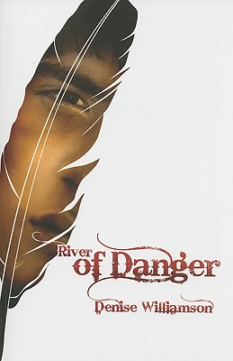 River of Danger - Williamson, Denise J