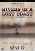 Rivers of a Lost Coast - Justin Coupe; Palmer Taylor