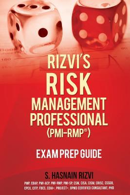 Rizvi's Risk Management Professional (PMI-Rmp) Exam Prep Guide - Rizvi, S Hasnain