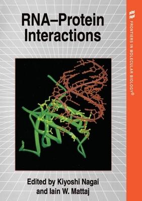 Rna-Protein Interactions - Nagai, Kiyoshi (Editor), and Mattaj, Iain W (Editor)