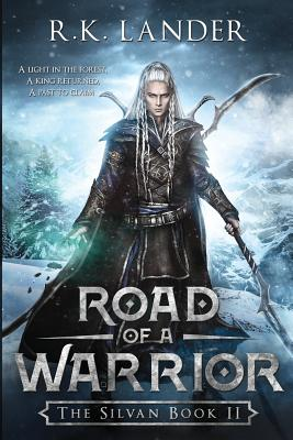 Road of a Warrior: The Silvan Book II - Lander, R K