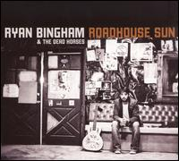 Roadhouse Sun - Ryan Bingham