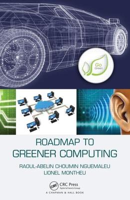 Roadmap to Greener Computing - Nguemaleu, Raoul-Abelin Choumin, and Montheu, Lionel