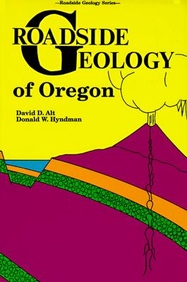 Roadside Geology of Oregon - Alt, David