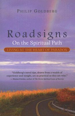 Roadsigns on the Spiritual Path: Living at the Heart of Paradox - Goldberg, Philip