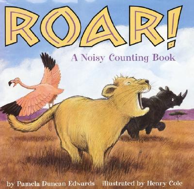 Roar!: A Noisy Counting Book - Edwards, Pamela Duncan