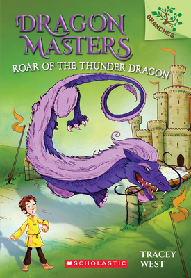 Roar of the Thunder Dragon: A Branches Book (Dragon Masters #8), 8 - West, Tracey
