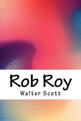 Rob Roy - Scott, Walter, Sir