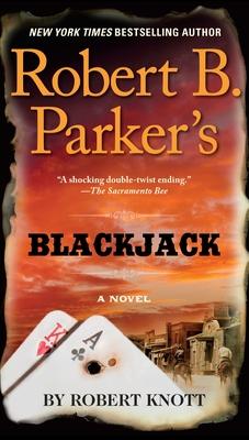 Robert B. Parker's Blackjack - Knott, Robert