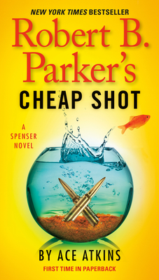 Robert B. Parker's Cheap Shot - Atkins, Ace