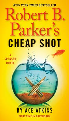 Robert B. Parker's Cheap Shot - Atkins, Ace