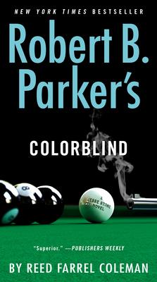 Robert B. Parker's Colorblind - Coleman, Reed Farrel
