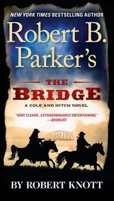 Robert B. Parker's the Bridge - Knott, Robert