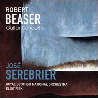 Robert Beaser: Guitar Concerto - Eliot Fisk (guitar); Royal Scottish National Orchestra; José Serebrier (conductor)