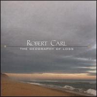 Robert Carl: The Geography of Loss - Benjamin Fingland (clarinet); Benjamin Fingland (clarinet); Brian Coughlin (double bass); Brian Nekoloff (clarinet);...