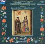 Robert Carver: 10-Part Mass 'Dum sacrum mysterium'; 2 Motets