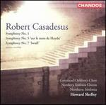 Robert Casadesus: Symphonies No. 1, 5 & 7