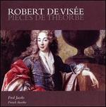 Robert de Visée: Pièces de Théorbe