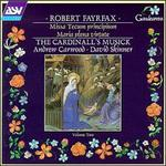 Robert Fayrfax: Missa Tecum principum; Maria plena virtute