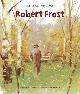 Robert Frost - Frost, Robert, and Schmidt, Gary D, Professor (Editor)