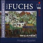 Robert Fuchs: Complete String Quartets, Opp. 52, 68, 71 & 106