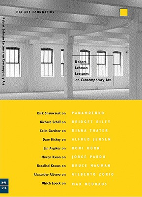 Robert Lehman Lectures on Contemporary Art No. 4 - Snauwaert, Dirk (Contributions by)