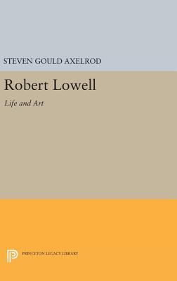 Robert Lowell: Life and Art - Axelrod, Steven Gould