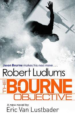 Robert Ludlum's The Bourne Objective - Lustbader, Eric van, and Ludlum, Robert