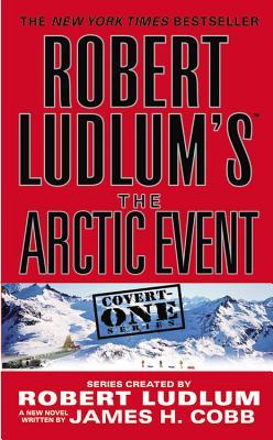 Robert Ludlum's (TM) the Arctic Event - Ludlum, Robert