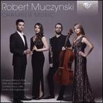 Robert Muczynski: Chamber Music