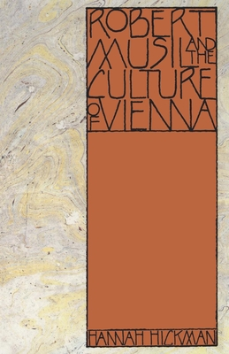 Robert Musil and the Culture of Vienna - Hickman, Hannah