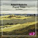 Robert Radecke: Piano Trios