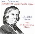 Robert Schumann: Dichterliebe; Ausgewählte Lieder