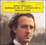 Robert Schumann: Fantasie, Op. 17; Sonate, Op. 11