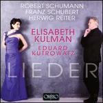 Robert Schumann, Franz Schubert, Herwig Reiter: Lieder