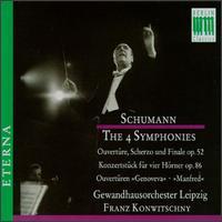 Robert Schumann: The 4 Symphonies - Georg Bohner (horn); Hermann Marker (horn); Peter Damm (horn); Werner Pilz (horn); Leipzig Gewandhaus Orchestra;...