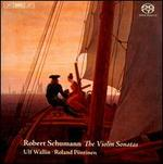 Robert Schumann: The Violin Sonatas