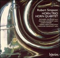 Robert Simpson: Horn Trio; Horn Quartet - Caroline Dearnley (cello); Christopher Green-Armytage (piano); Pauline Lowbury (violin); Richard Watkins (horn)
