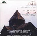 Robert Starer: Samson Agonistes; Concerto for Two Pianos; W.T. McKinley: Lightning; Adagio for Strings - Dorothy Jonas (piano); Joshua Pierce (piano); Czech Radio Symphony Orchestra