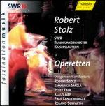 Robert Stolz: Operetten - Donald Grobe (tenor); Eva Lind (soprano); Heinz Hoppe (tenor); Helen Donath (soprano); Josef Protschka (tenor);...