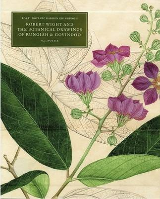 Robert Wight and the Botanical Drawings of Rungiah & Govindoo - Noltie, Henry J